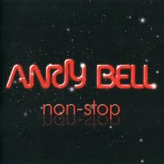 Andy Bell (Энди Белл): Non-Stop