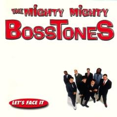 The Mighty Mighty Bosstones: Let's Face It