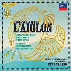 Kent Nagano (Кент Нагано): Honegger & Ibert: L'Aiglon