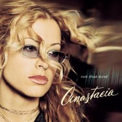 Anastacia (Анастейша): Not That Kind