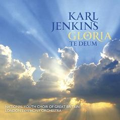 Karl Jenkins (Карл Дженкинс): Gloria -  Te Deum