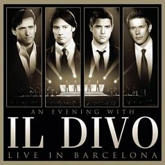 Il Divo (Ил Диво): An Evening With Il Divo - Live In Barcelona