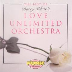 The Love Unlimited Orchestra (Зе Лав Анлимитед Оркестра): The Best Of Love Unlimited Orchestra