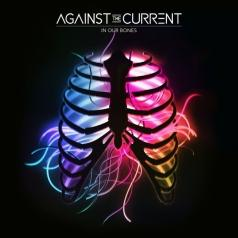 Against The Current: In Our Bones