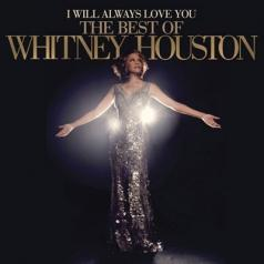 Whitney Houston (Уитни Хьюстон): I Will Always Love You: The Best Of Whitney Houston