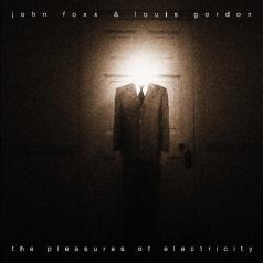 John Foxx (Джон Фокс): Pleasure Of Electricity