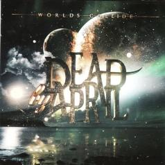 Dead By April (Деад Би Эприл): Worlds Collide