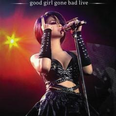 Rihanna (Рианна): Good Girl Gone Bad - Live