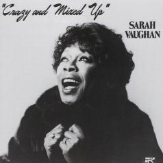 Sarah Vaughan (Сара Вон): Crazy And Mixed Up
