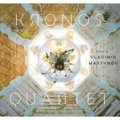 Kronos Quartet (Кронос-квартет): Music Of Vladimir Martynov