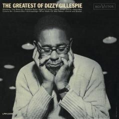 Dizzy Gillespie (Диззи Гиллеспи): The Greatest Of Dizzy Gillespie
