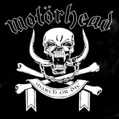 Motorhead (Моторхед): March Or Die