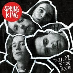 Spring King: Tell Me If You Like To