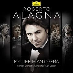 Roberto Alagna (Роберто Аланья): My Life Is An Opera