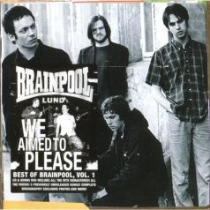 Brainpool: We Aimed To Please / Best Of, Vol. I