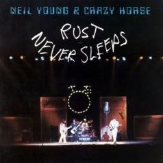 Neil Young (Нил Янг): Rust Never Sleeps