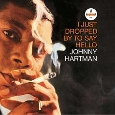 Johnny Hartman (Джонни Хартманн): I Just Dropped By To Say Hello