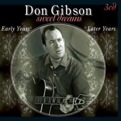 Don Gibson (Дон Гибсон): Sweet Dreams – Early Years / Later Years