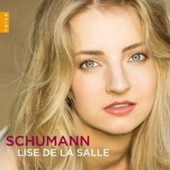 Lise De La Salle (Лиза де ля Салль): Lise De La Salle Plays Schumann