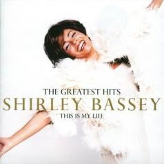 Shirley Bassey (Ширли Бэсси): The Greatest Hits: This Is My Life