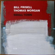 Bill Frisell (Билл Фриселл): Small Town