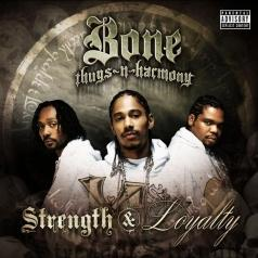 Bone Thugs'N'Harmony (Боне Тугс 'Н' Хармони): Strength & Loyalty