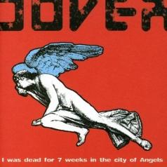 Dover: I Was Dead For 7 Weeks In The City Of Angels
