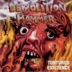Demolition Hammer: Tortured Existence (Re-Issue)