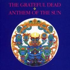 Grateful Dead (Грейтфул Дед): Anthem Of The Sun