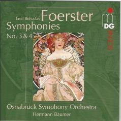 Josef Bohuslav Foerster (Йозеф Богуслав Фёрстер): Complete Symphonies Vol. 2: Symphonies No. 3 + 4