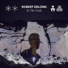 Robert DeLong (Роберт Делонг): In The Cards