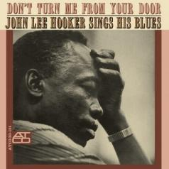 John Lee Hooker (Джон Ли Хукер): Don'T Turn Me From Your Door