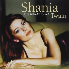 Shania Twain (Шанайя Твейн): The Woman In Me