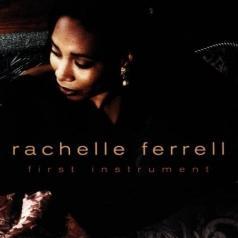 Rachelle Ferrell (Рейчел Феррелл): First Instrument