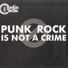 Radio Чача (Радио Чача): Punk Rock Is Not A Crime
