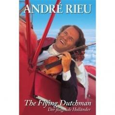 Andre Rieu ( Андре Рьё): The Flying Dutch Man
