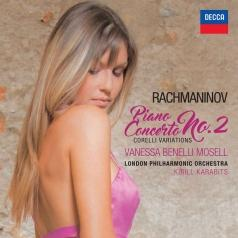 Vanessa Benelli Mosell (Ванесса Бенелли Мозелл): Rachmaninov: Piano Concerto No. 2