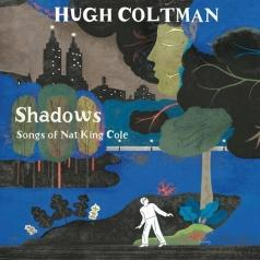 Hugh Coltman (Хугх Колтман): Shadows - Songs Of Nat King Cole