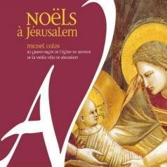 Michel Colin (Майкл Коллинз): Noels A Jerusalem