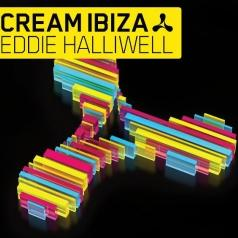 Cream Ibiza 2010 (Mixed By Eddie Halliwell)