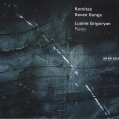 Lusine Grigoryan (Люсьен Григорян): Komitas: Seven Songs - Piano Compositions