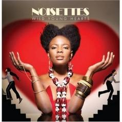 Noisettes: Wild Young Hearts