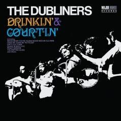 The Dubliners (Зе Дублинерс): Drinkin` & Courtin`
