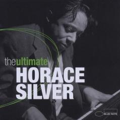Horace Silver (Хорас Сильвер): The Ultimate