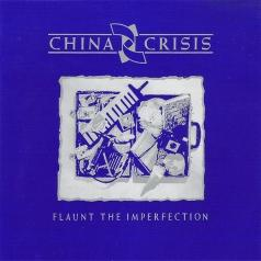 China Crisis (Чина Кризис): Flaunt The Imperfection