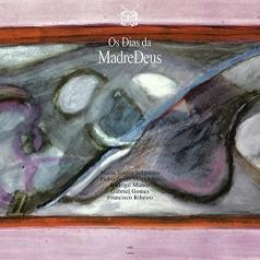 Madredeus (Мадредеуш): Os Dias Da Madredeus