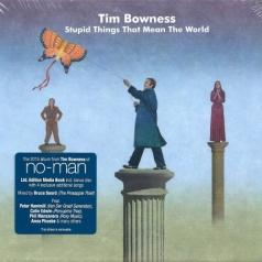 Tim Bowness (Тим Боунесс): Stupid Things That Mean The World