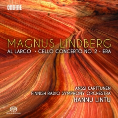 Magnus Lindberg (Магнус Линдберг): Al Largo; Cello Concerto No. 2