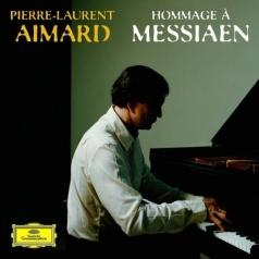 Pierre-Laurent Aimard (Пьер-Лоран Эмар): Hommage A Messiaen