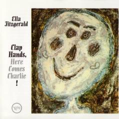 Ella Fitzgerald (Элла Фицджеральд): Clap Hands Here Comes Charlie!